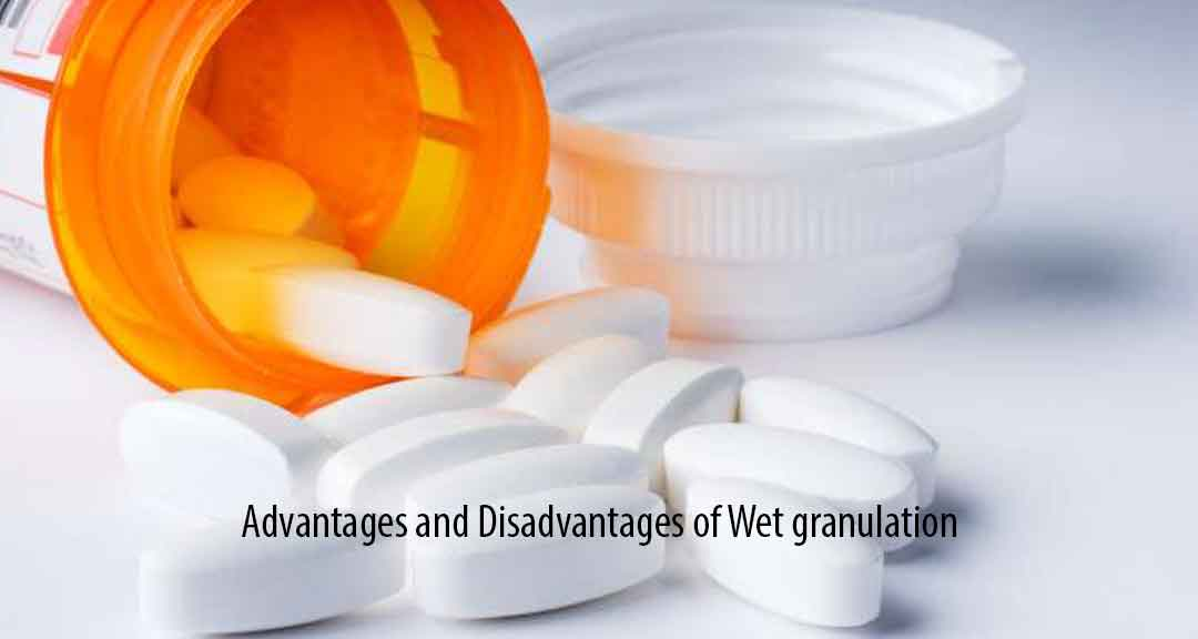 Featured image for advantages and disadvantages of wet granulation