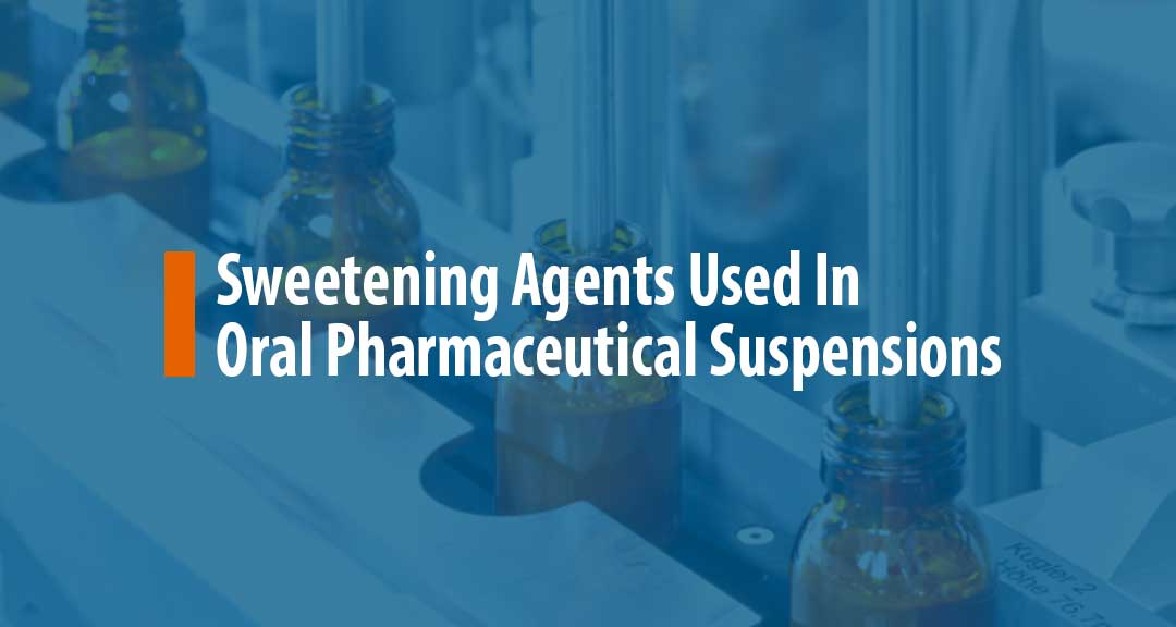 Featured Image for Sweetening Agents Used In Oral Pharmaceutical Suspensions