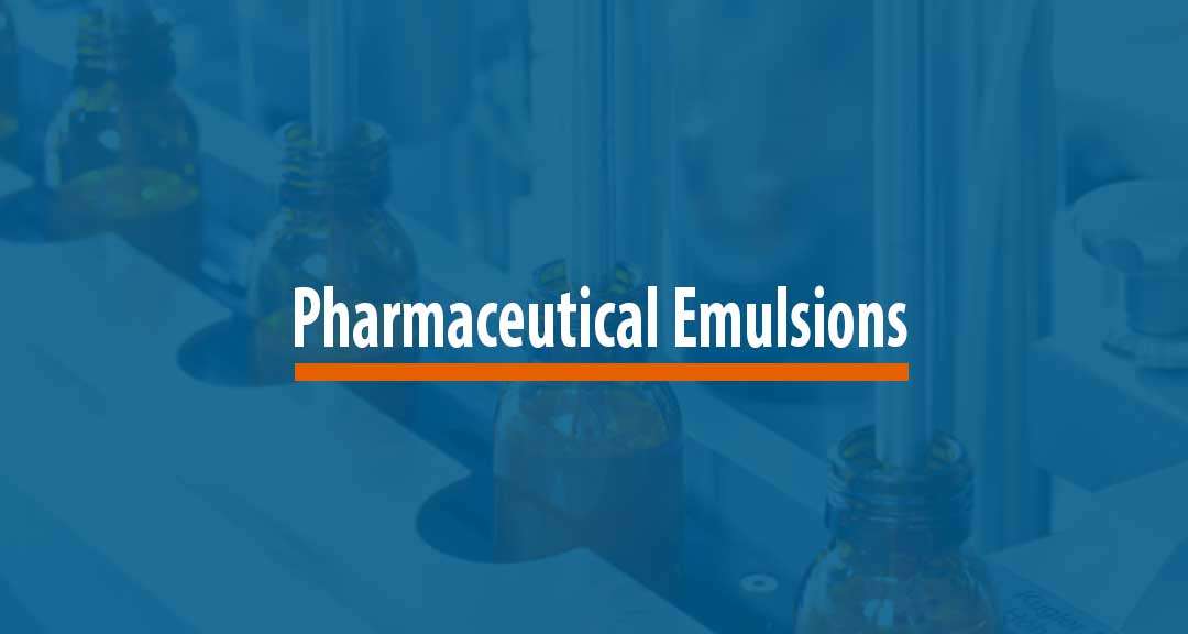 Featured image for Pharmaceutical Emulsions: An Overview