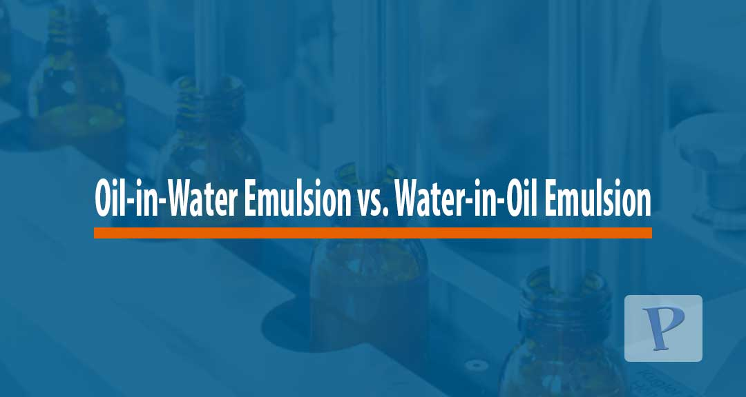 Featured image for differences between oil-in-water emulsion and water-in-oil emulsion