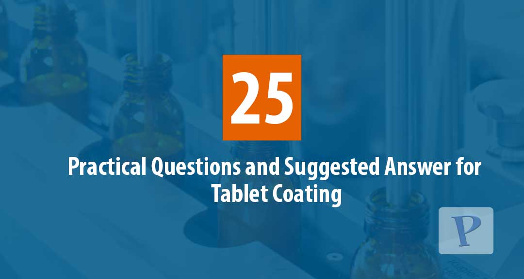 Featured image for 25 Common Practical Questions and Suggested Answer for Tablet Coating